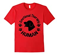 Emotional Therapy Human For Dog Lovers Doggie Gifts Shirts Red