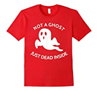Not A Ghost Just Dead Inside T-shirt Red