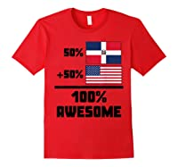 50 Dominican Republic 50 American 100 Awesome Funny Flag Shirts Red