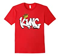 Hand Lettered King T Shirt For The Royal Feel Red