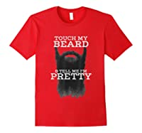 S Touch My Beard And Tell Me I'm Pretty Cool Funny T-shirt Red