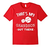 Baseball Grandma Grandpa That's My Grandson Out The Shirts Red