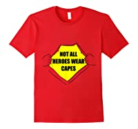 Not All Heroes Wear Capes For Dad Mom Essential Worker Shirts Red