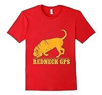 Redneck Gps Nickerstickers Bloodhound Dog Shirts Red