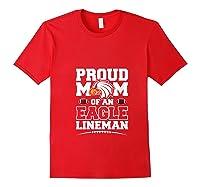 Eagles Proud Football Mom Lineman High School Football Shirts Red