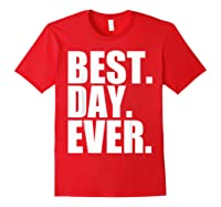 Best Day Ever Funny Sayings Event T-shirt Red