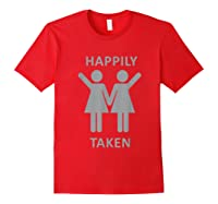 Happily Taken Lesbian Shirt - Gay Lesbians Couple T-shirts Red