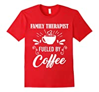 Family Therapist Quote Family Therapist T-shirt Red