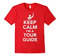 Keep Calm I\\\'m A Tour Guide T-shirt Red