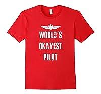 World's Okayest Pilot Funny Flying Aviation Shirts Red