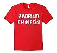 El Padrino Mas Chingon Playera Camisa Regalo Ideal Shirts Red