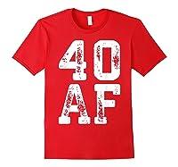 40 Af 40th Birthday Gif Shirts Red