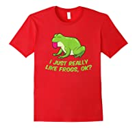 Just Really Like Frogs Funny Frog Lovers Shirts Red