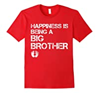 Happiness Is Being A Big - Big Brother To Be Shirts Red