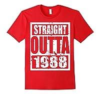 Straight Outta 1988 Tshirt 31th Birthday Gift Shirt T-shirt Red
