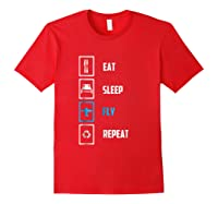 Eat Sleep Fly Repeat Funny Pilots Flying Gift Shirts Red