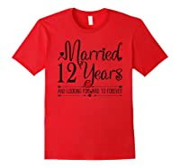 12th Wedding Anniversary Gifts Her Just Married 12 Years Ago Shirts Red