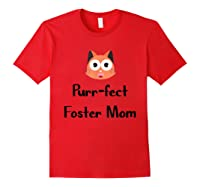 Purrfect Foster Mom Shirt, Mothers Day, Cute Cat Lover Gifts Red