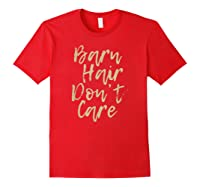 Barn Hair Don't Care Cute Horse Girl Show Christmas Gift Shirts Red