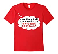 Funny Football Fan T-shirt Rather Red