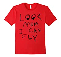 Look Mom I Can Fly Shirts Red