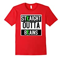Straight Out Of Brains Funny Zombie Halloween Shirts Red