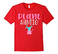 Gardening Garden T Shirts For Aunt Gifts Plant Auntie T-shirt Red
