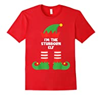 I\\\'m The Stubborn Elf Funny Matching Family Group Christmas T-shirt Red