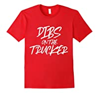 Dibs On The Trucker Funny Husband Wife Semi Trailer T-shirt Red