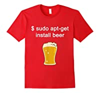 Funny Sudo Apt Get Beer For Linux Beer Programming Shirts Red