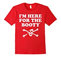 I'm Here For The Booty Funny Puns Pirate Shirts Red