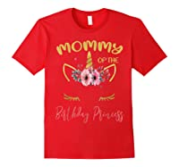 Mommy Of The Birthday Princess Matching Family Unicorn Gift T-shirt Red