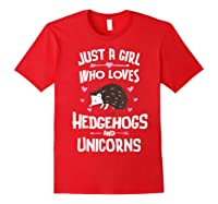 Just A Girl Who Loves Hedgehogs And Unicorns Gift Shirts Red
