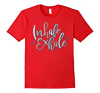 Inhale Exhale Yoga Quote Ness T-shirt Red