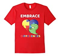 Embrace Differences Autism Awareness T Rex Dinosaur Cute Shirts Red