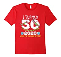 Turned 30 In Quarantine Cute 30th Birthday Gift Shirts Red