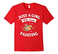 Just A Girl Who Loves Painting, Art Lovers Girls Shirts Red