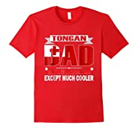Tongan Dad Is Much Cooler Father's Day Flag Shirts Red