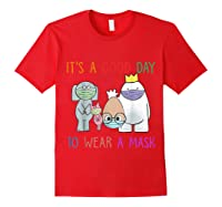 It's A Good Day To Wear A Mask Funny Gift Shirts Red