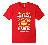 Funny Baking She Works Willingly With Her Hands T-shirt T-shirt Red