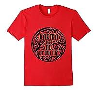 Karma Has No Deadline Funny Revenge Karma Quote Shirts Red