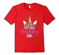 Sister Of The Birthday Girl Sibling Gift Unicorn Birthday Shirts Red