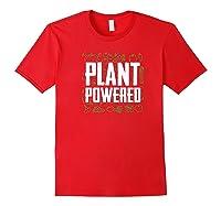 Plant Powered Funny Vegetarian Gift Premium T-shirt Red