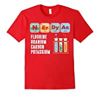 Nerdy As F | Funny Chemistry Science Tea Student T Shirt Red