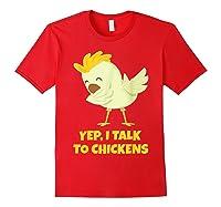 Yep I Talk To Chickens Shirt Farm Lover Dabbing Chicken T-shirt Red