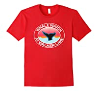 Funny Whale Watch At Walker Lake Nevada Tail Water Sunset Shirts Red