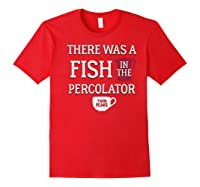 Twin Peaks There Was A Fish In The Percolator Shirts Red