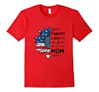 Happiness Is Being Mom Flower Independence Day Shirts Red