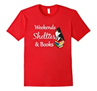 Love My Tri-sheltie, Weekends Books Sheltie Mom Gift T-shirt Red
