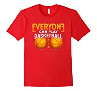 Everyone Can Play Basketball Funny Coach Player Gift Bballer Shirts Red